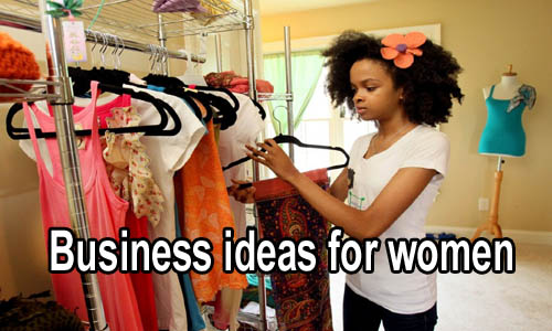 Business Ideas for women's profitable and Earn money in 2020 - 2030