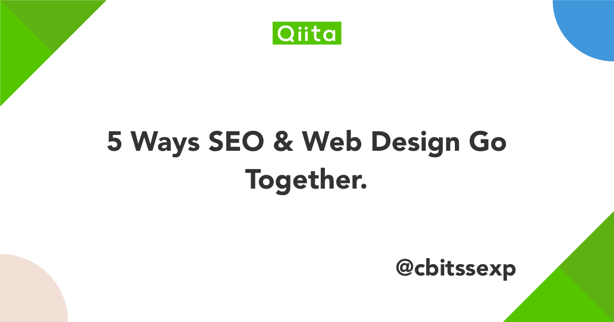 5 Ways SEO  Web Design Go Together. - Qiita