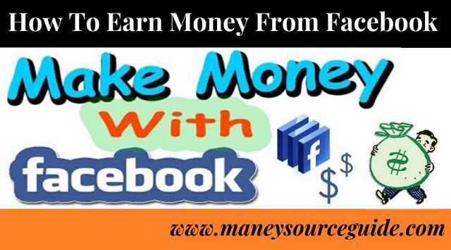 How To Earn Money From Facebook? - Money Source Guide
