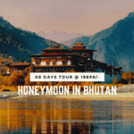 Romantic 8 days Bhutan Honeymoon package in your budget
