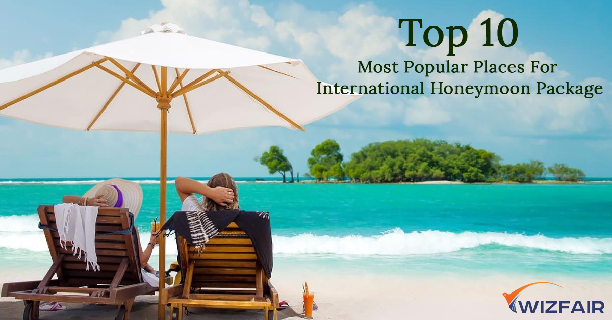 Top 10 Most Popular Place for International Honeymoon Package