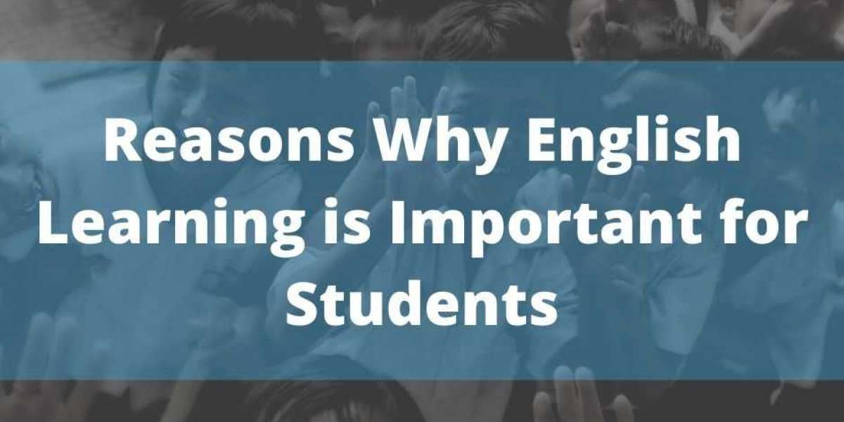 Reasons Why English Learning is Important for Students