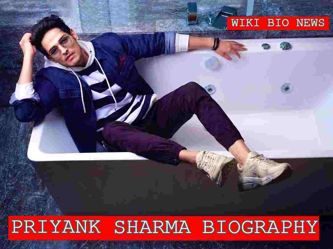 Priyank Sharma Wiki, Biography, Age, Height, Family, Girlfriend