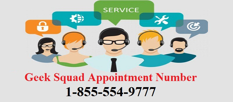 How to Get Geek Squad Appointment | Call 1-855-554-9777 USA