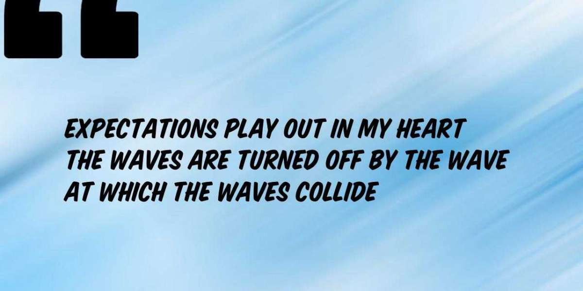 Expectations play out in my heart  The waves are turned