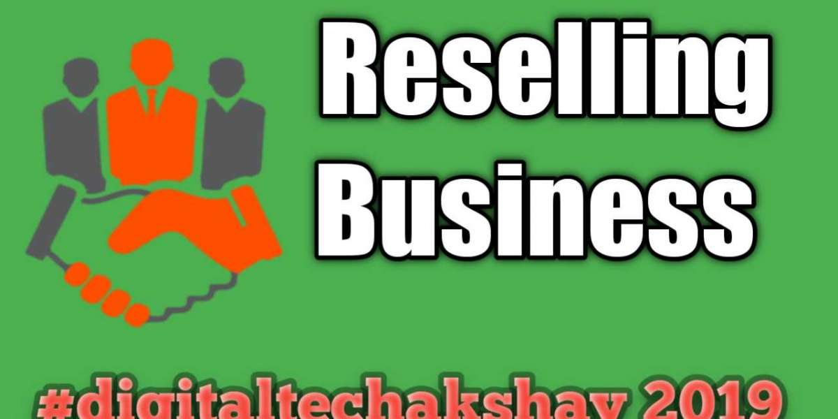 What Is Reselling Business?