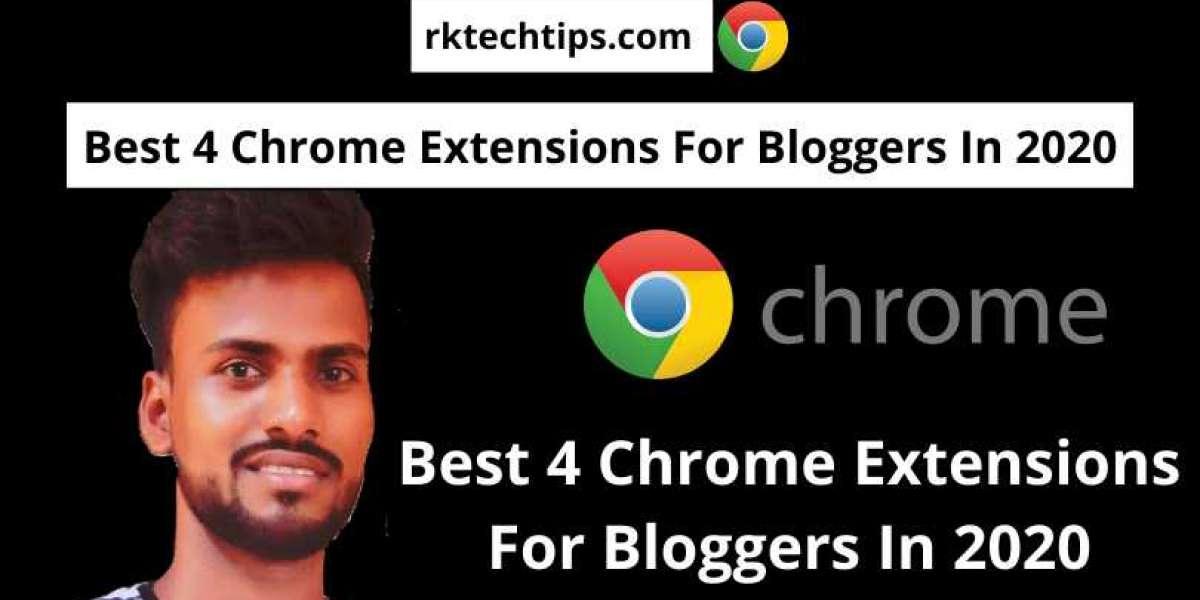 Best 4 Chrome Extensions For Bloggers In 2020