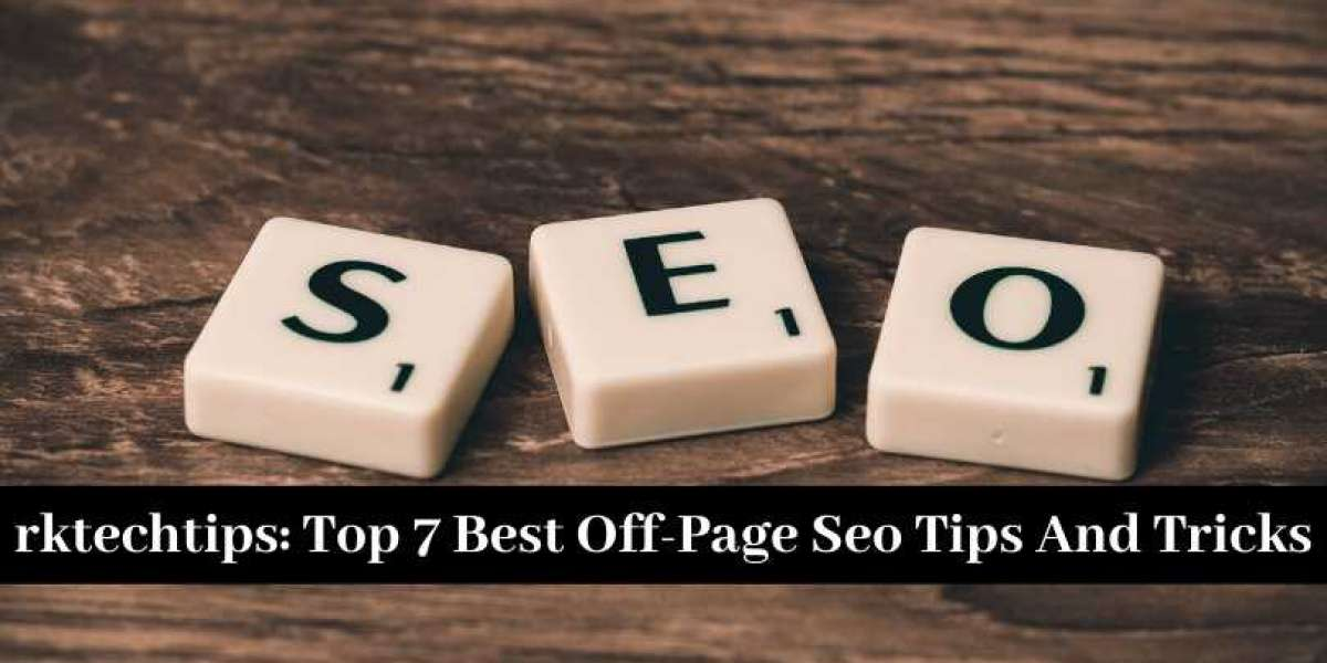 Top 7 Best Off-Page Seo Tips And Tricks