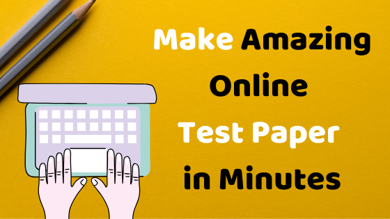 Easytestgenerator.com — Make Amazing Online Test Paper in Minutes using...
