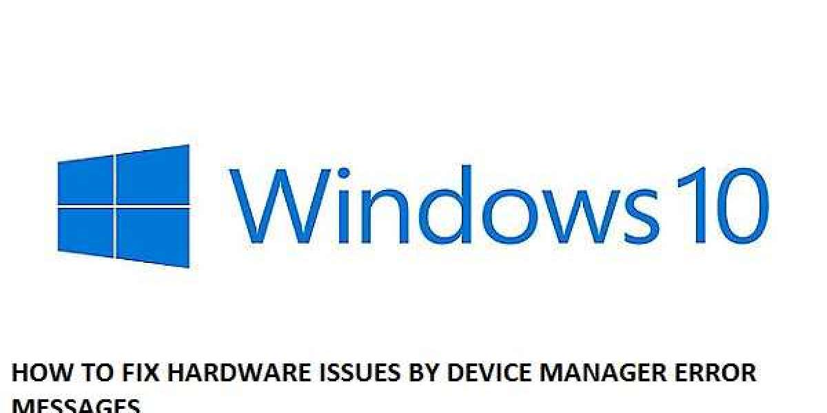 HOW TO FIX HARDWARE ISSUES BY DEVICE MANAGER ERROR MESSAGES