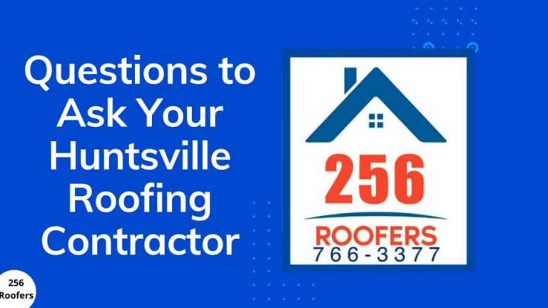 Questions to ask your Huntsville Roofing Contractors