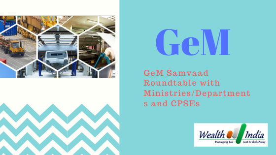 GeM Samvaad Roundtable with Ministries/Departments and CPSEs – Wealth4india