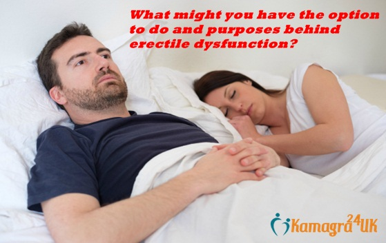 What might you have the option to do and purposes behind erectile dysfunction? – Man Health Solution