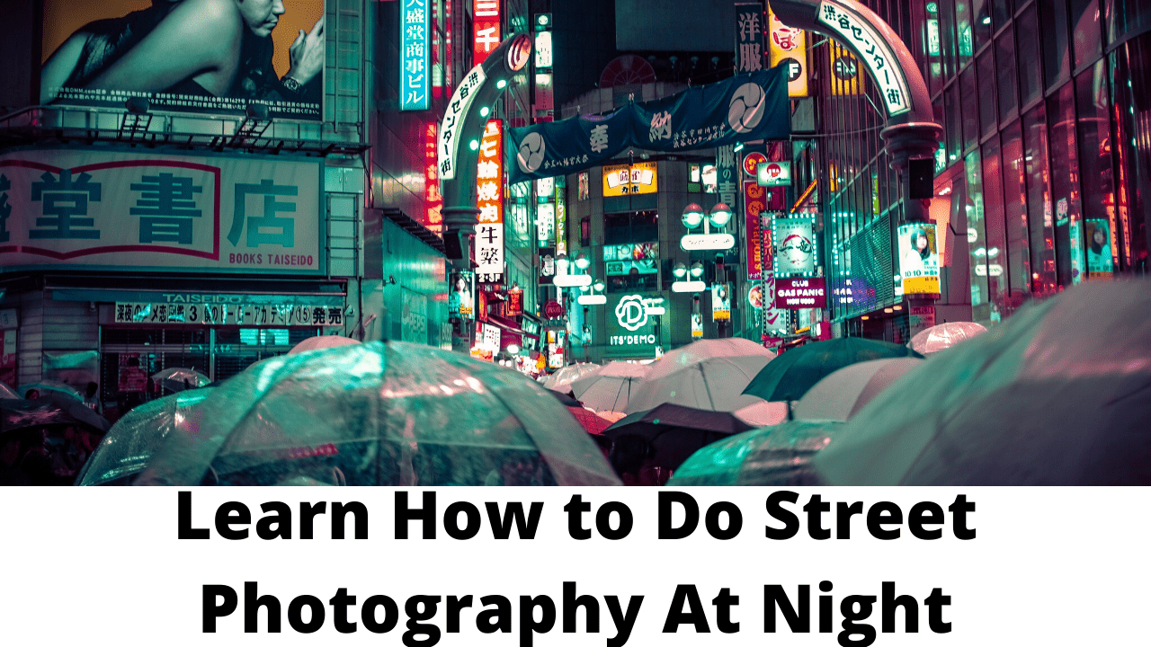 Learn How to Do Street Photography At Night - DSLR Zoom Lens