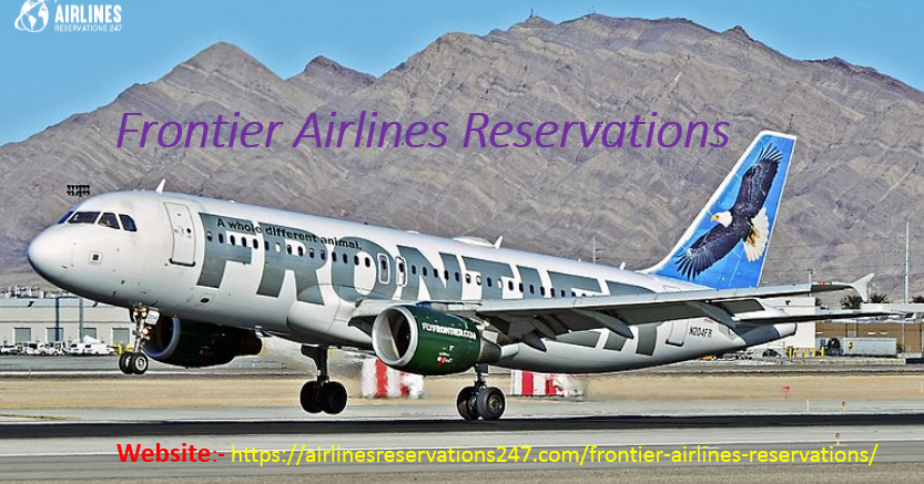 Get All Luxurious Trip at a Reasonable Price on Making Frontier Airlines Reservation