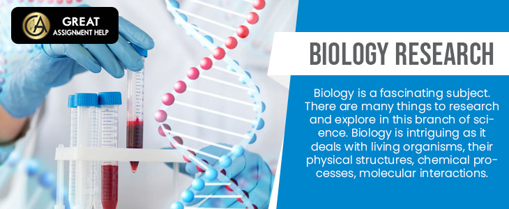 How To Choose Interesting Biology Research Topics? - Blog - Great Assignment Help