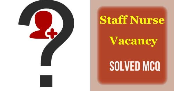 Model Questions of Govt Nursing Exams (Series-01) - All Nursing Jobs - Get Daily Latest Staff Nurse Vacancy Updates