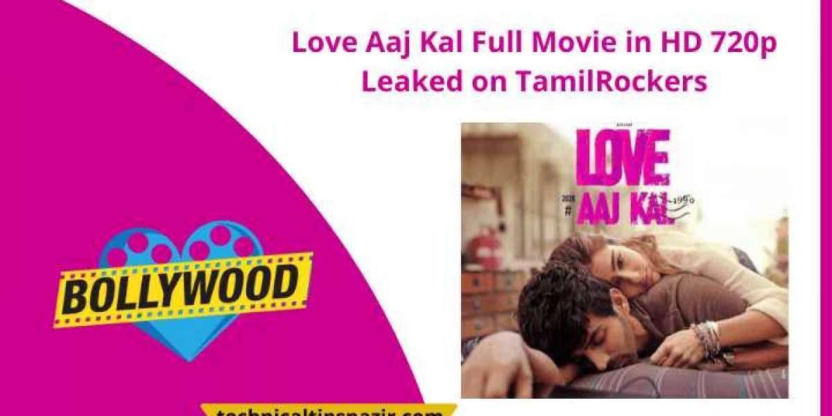 Love Aaj Kal Full Movie in HD 720p Leaked on TamilRockers