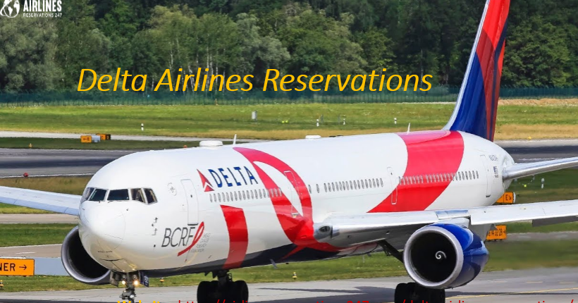 Make Delta Airlines Reservations & Experience the Travel As you had Never Before