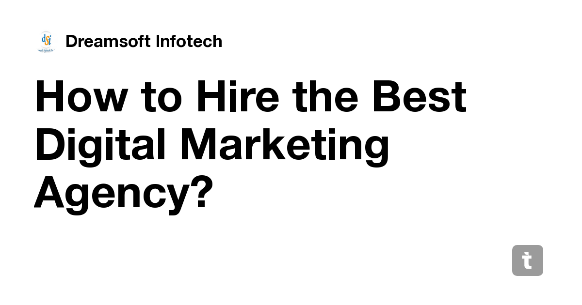 How to Hire the Best Digital Marketing Agency? — Teletype
