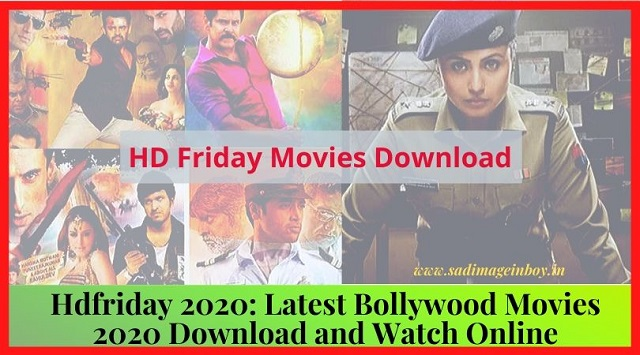 Hdfriday 2020: Latest Bollywood Movies 2020 Download And Watch Online | Tamil Rockers Latest Update