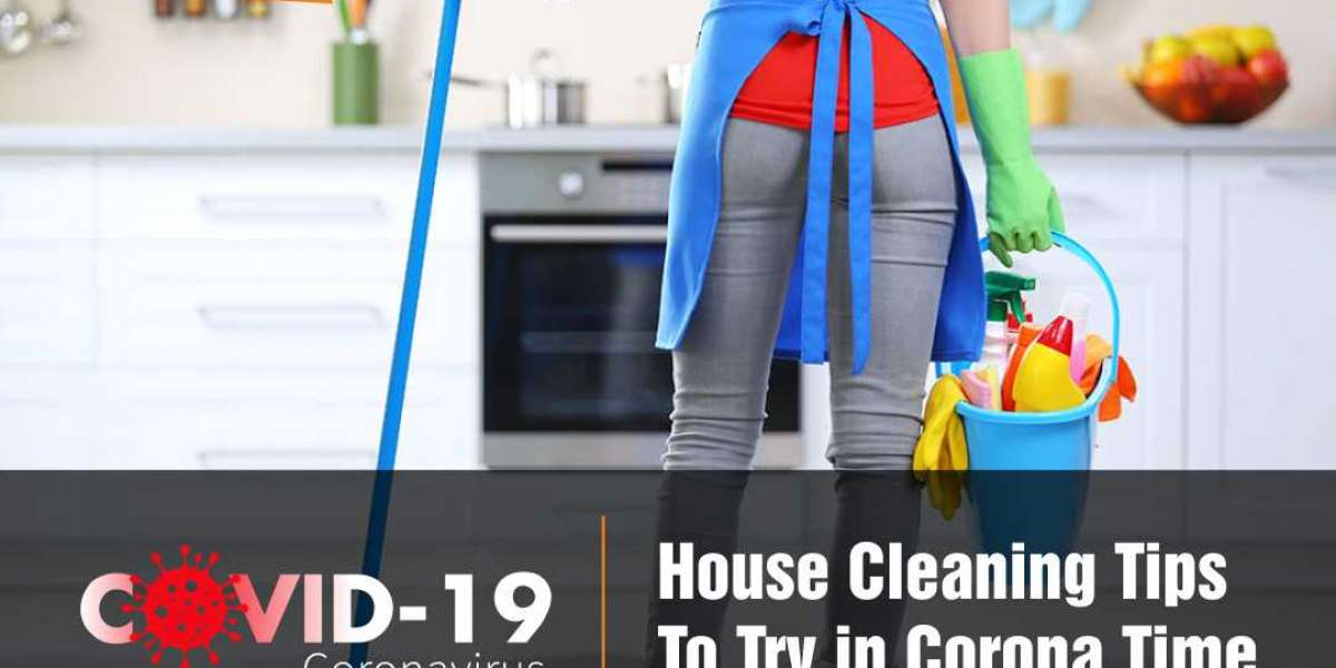 House Cleaning Tips To Try in Corona Time