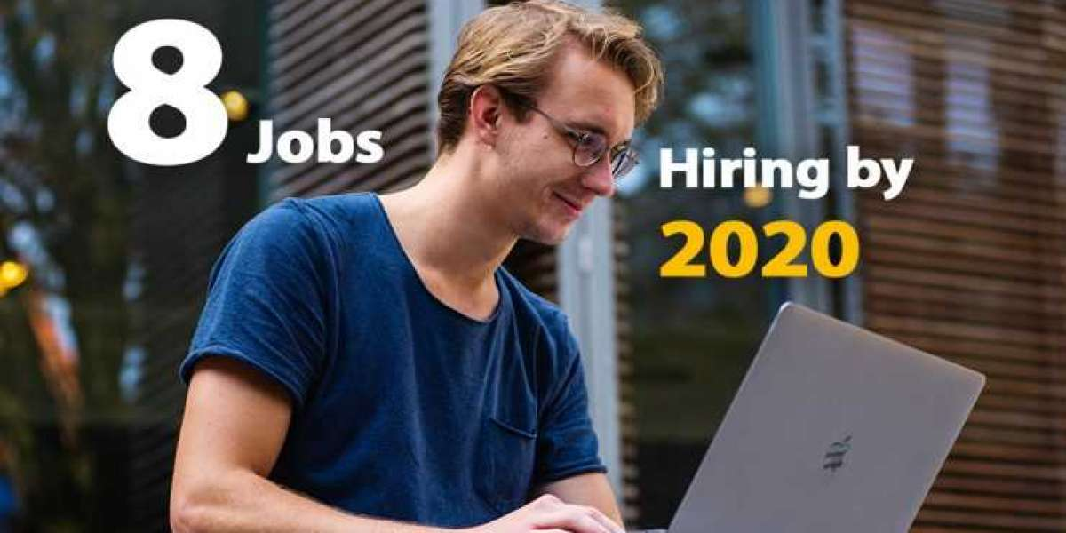 8 Jobs every company will be Hiring by 2020