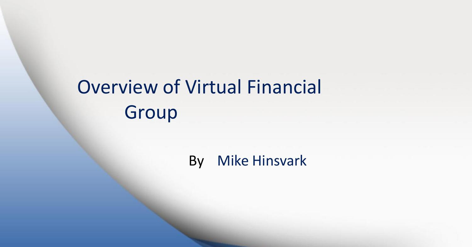 Overview of Virtual Financial Group by Mike Hinsvark   DocDroid