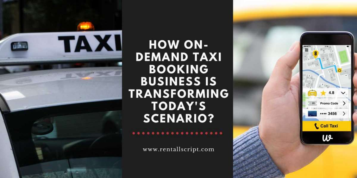 How on-demand taxi booking business is transforming today's scenario?