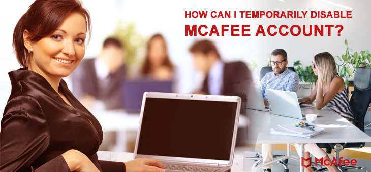 How can I temporarily disable McAfee account - gomcafeeactivate.com
