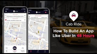 Build An App Like Uber In 48 Hours- How Uber Clone App Can Be Your Successful Startup