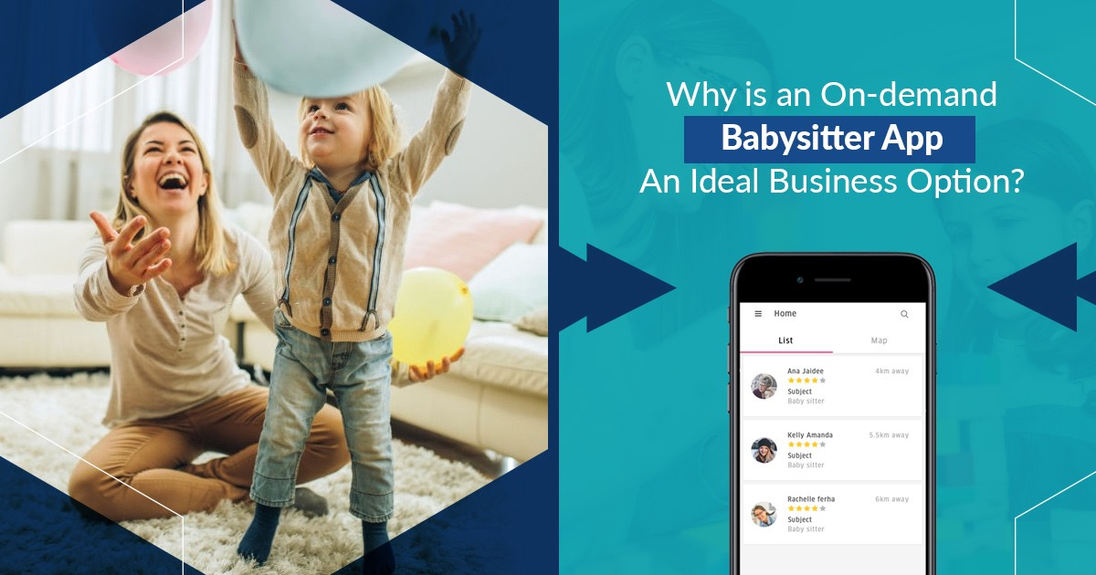 Why is an On-demand Babysitter app an ideal business option?