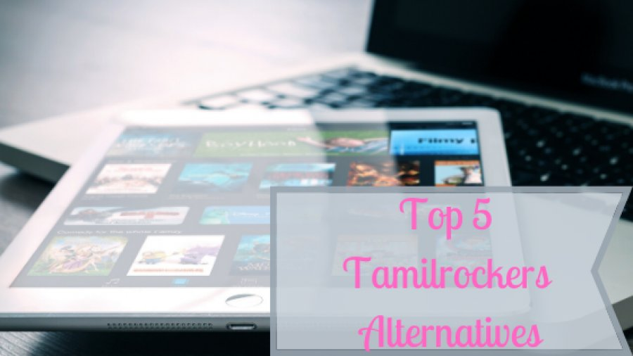 Top 5 Tamilrockers Alternative Available on the Internet