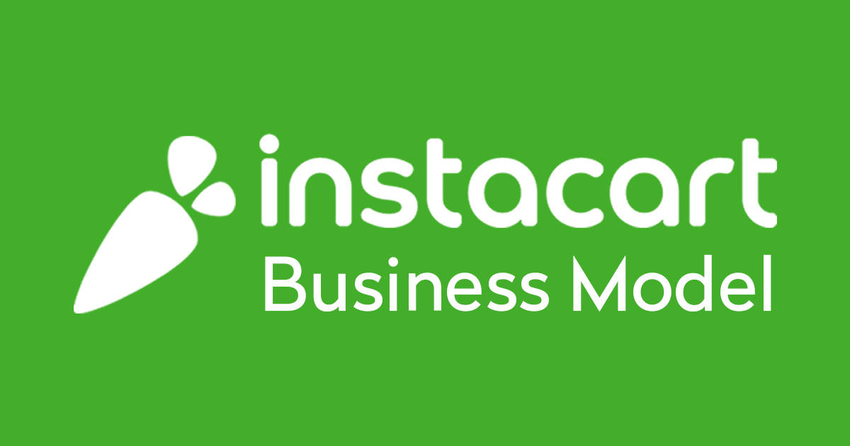 Instacart Business Model: Insights Into Business & Revenue in 2020