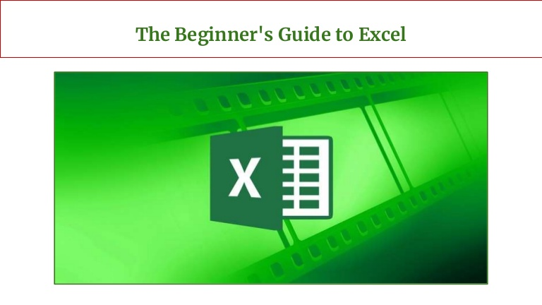 The Beginner's Guide to Excel