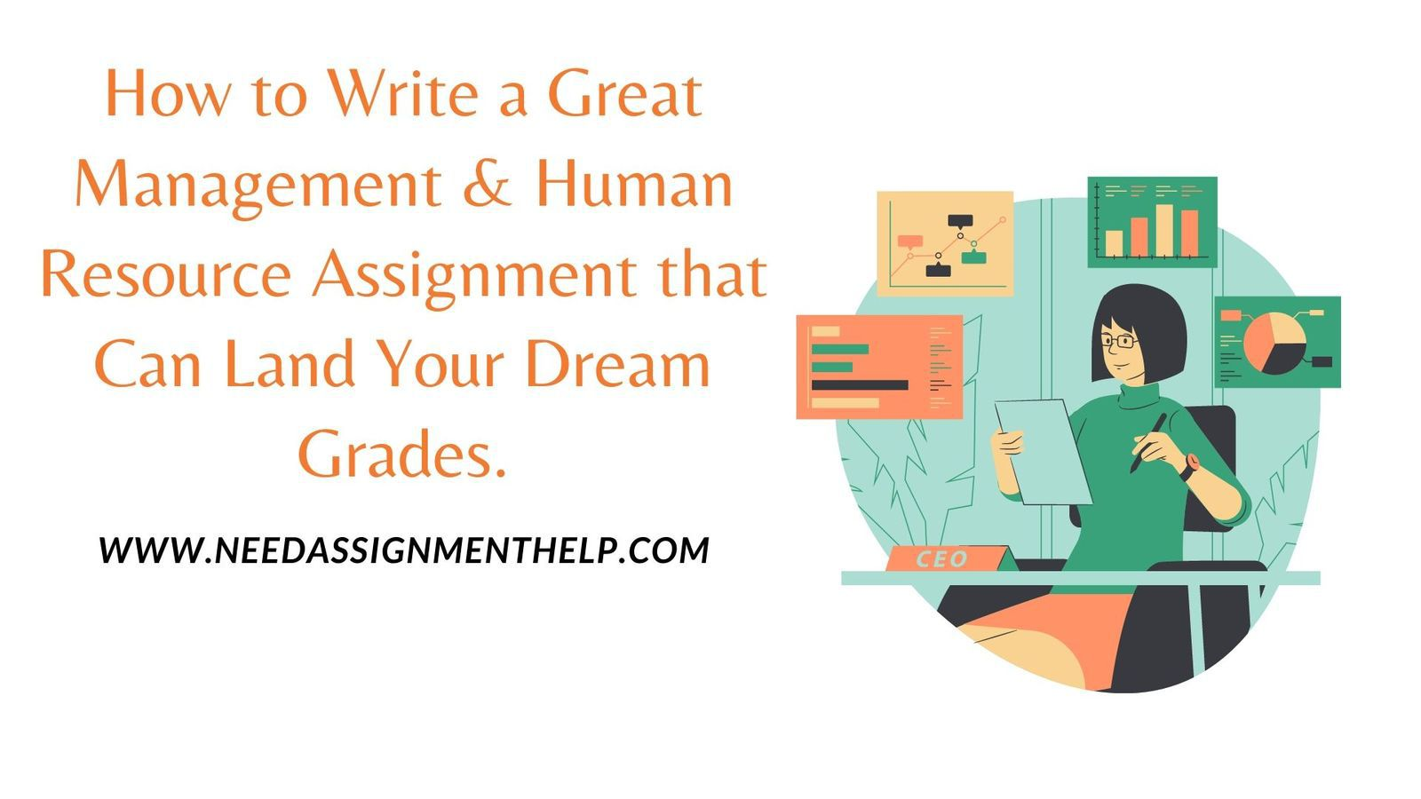 How to Write a Great Management & Human Resource Assignment that Can Land Your Dream Grades. - Need Assignment Help