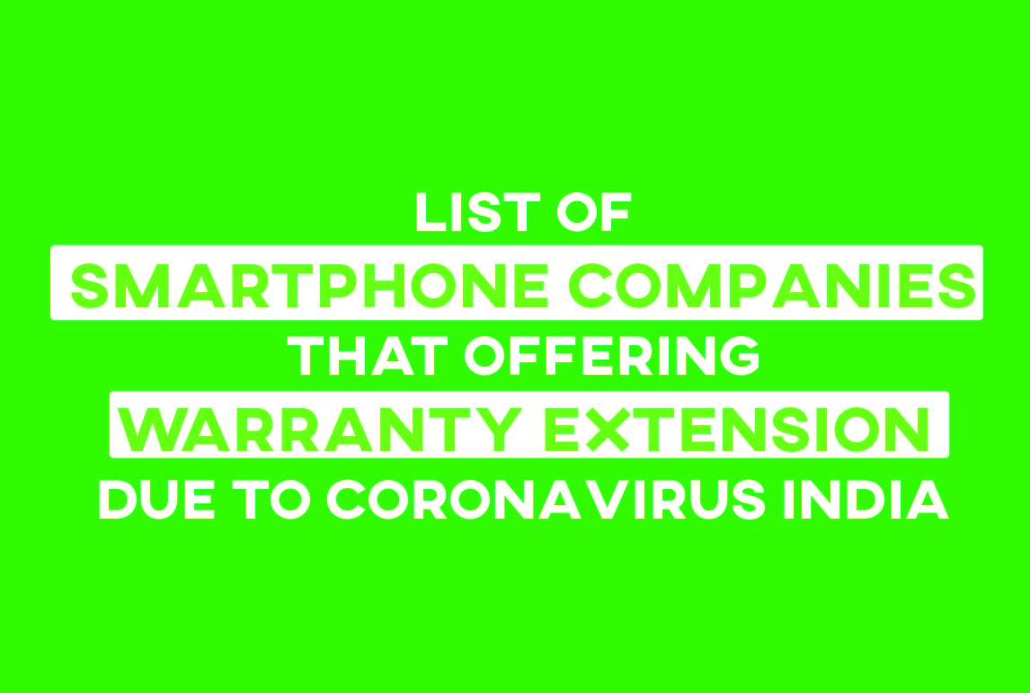 List of smartphone companies that offering warranty extension due to Coronavirus India   My Mobile Care