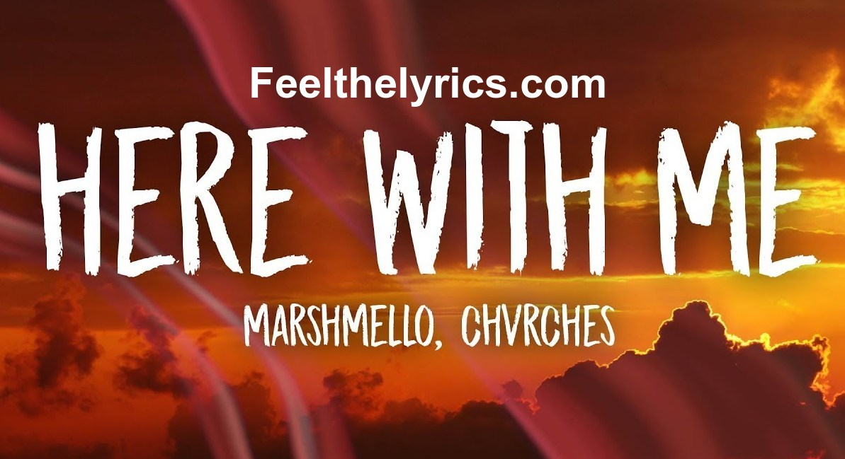 Here with Me lyrics | Marshmello | Feelthelyrics.com