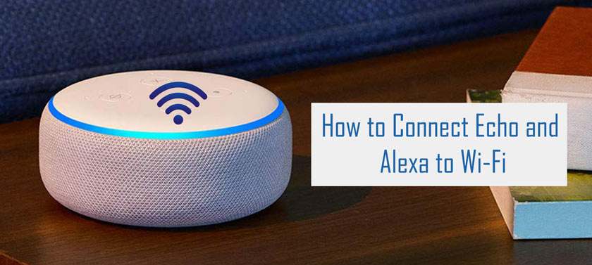 How to Connect Echo and Alexa to Wi-Fi - True Gossiper