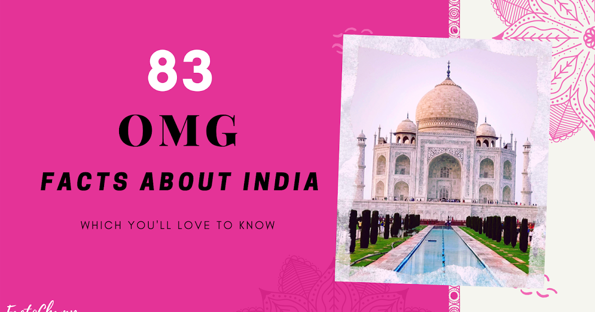 83 OMG Facts about India which you'll love to know!!