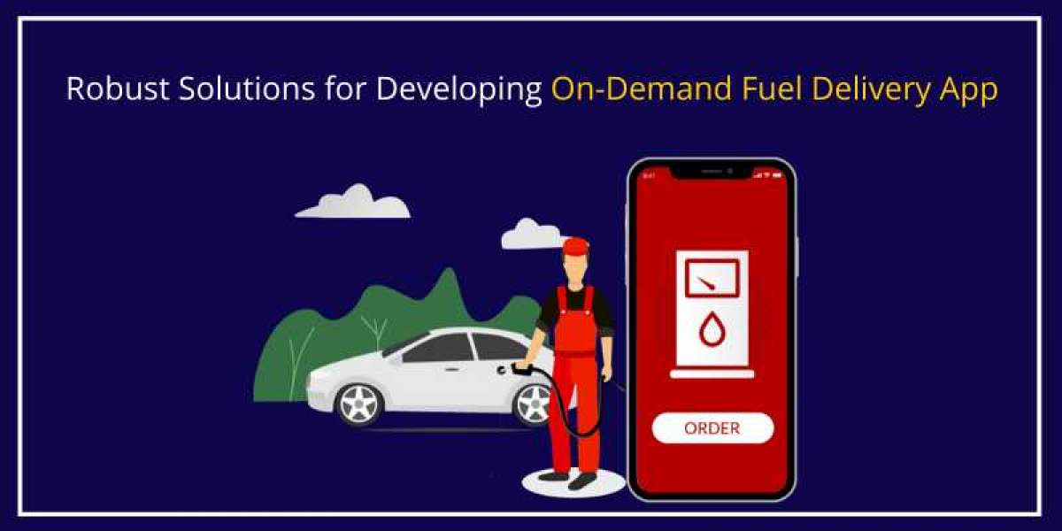 Robust Solutions for Developing On-Demand Fuel Delivery App