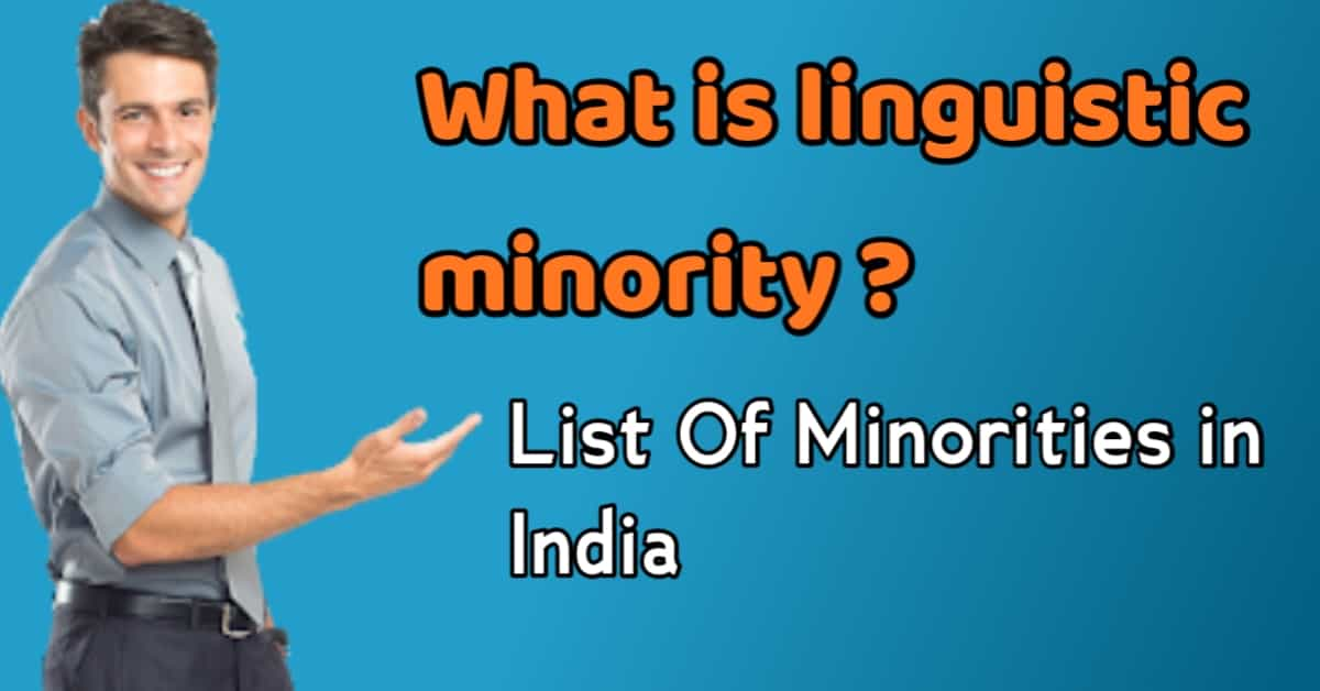 what is linguistic minority and List of minorities in india