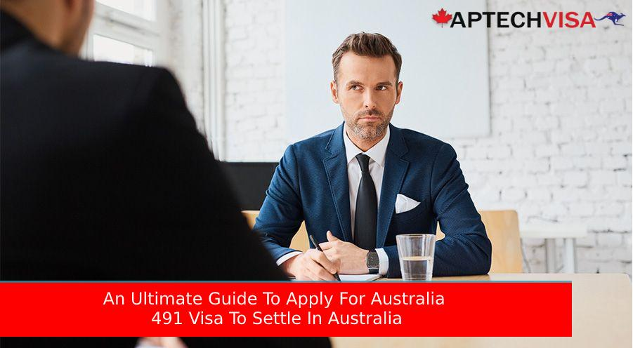 An Ultimate Guide To Apply For Australia 491 Visa To Settle In...