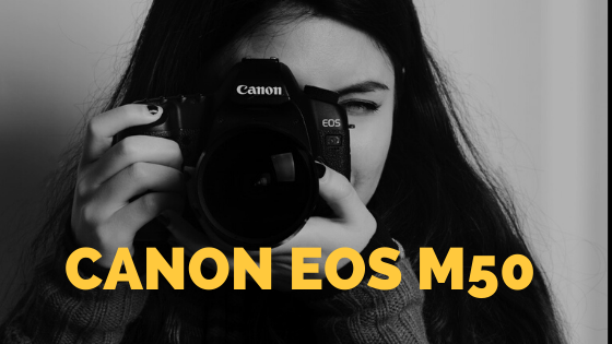 Canon EOS M50 Review in 2020 – Bbcapm