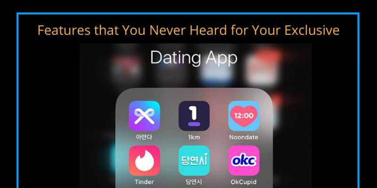 Features that You Never Heard for Your Exclusive Dating App