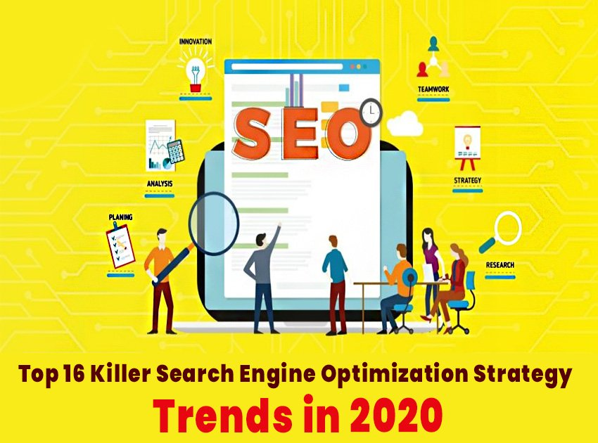 Top 16 Killer Search Engine Optimization Strategy Trends in 2020