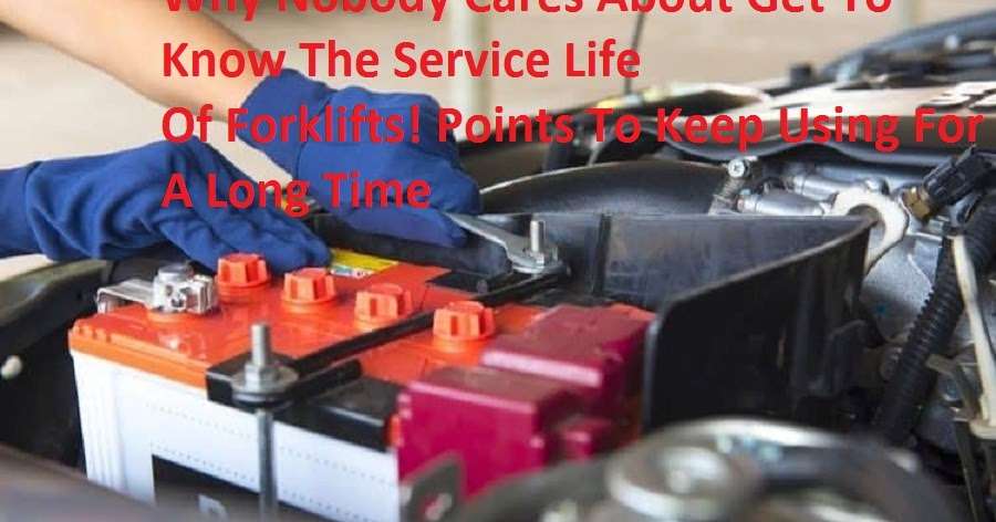 Why Nobody Cares About Get To Know The Service Life Of Forklifts! Points To Keep Using For A Long Time