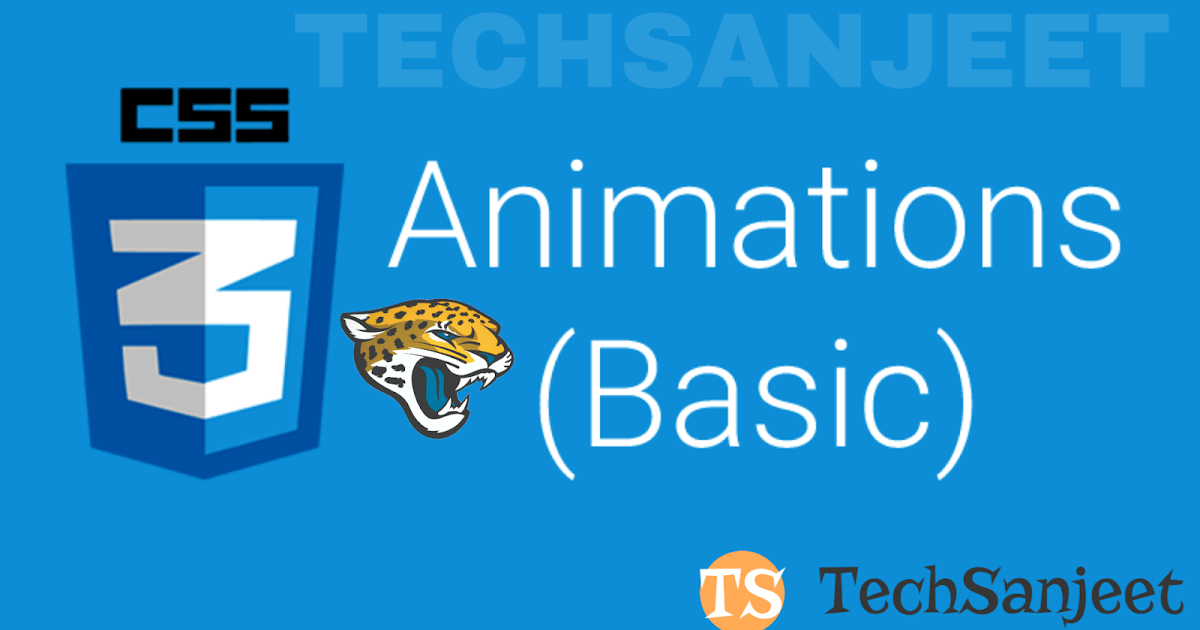 CSS3 Animations Free tutorial to learn step by step-TechSanjeet - Learn Types Of Hacking Attacks