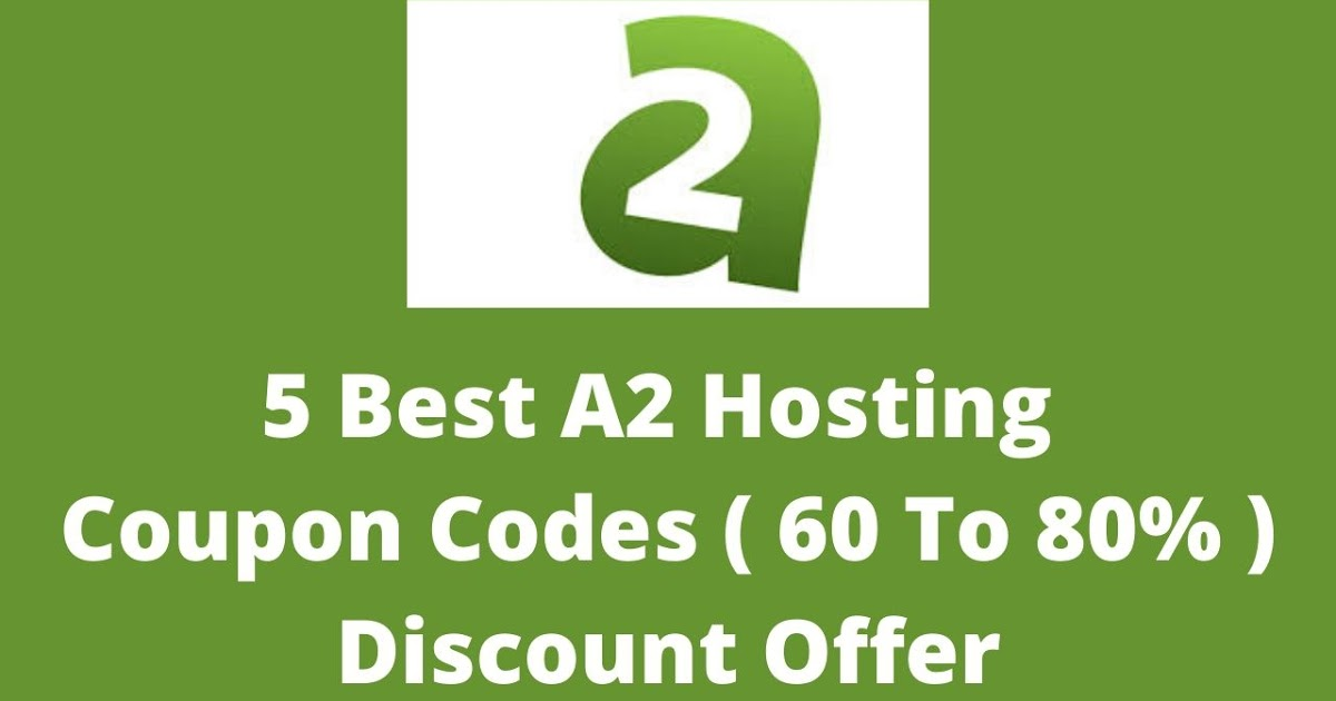 A2 Hosting Coupon Code 2020 ( 80% Discount ) : Best A2 Hosting Promo Codes : A2 Hosting Coupon Code 2020 ( 80% Discount ) : Best A2 Hosting Promo Codes