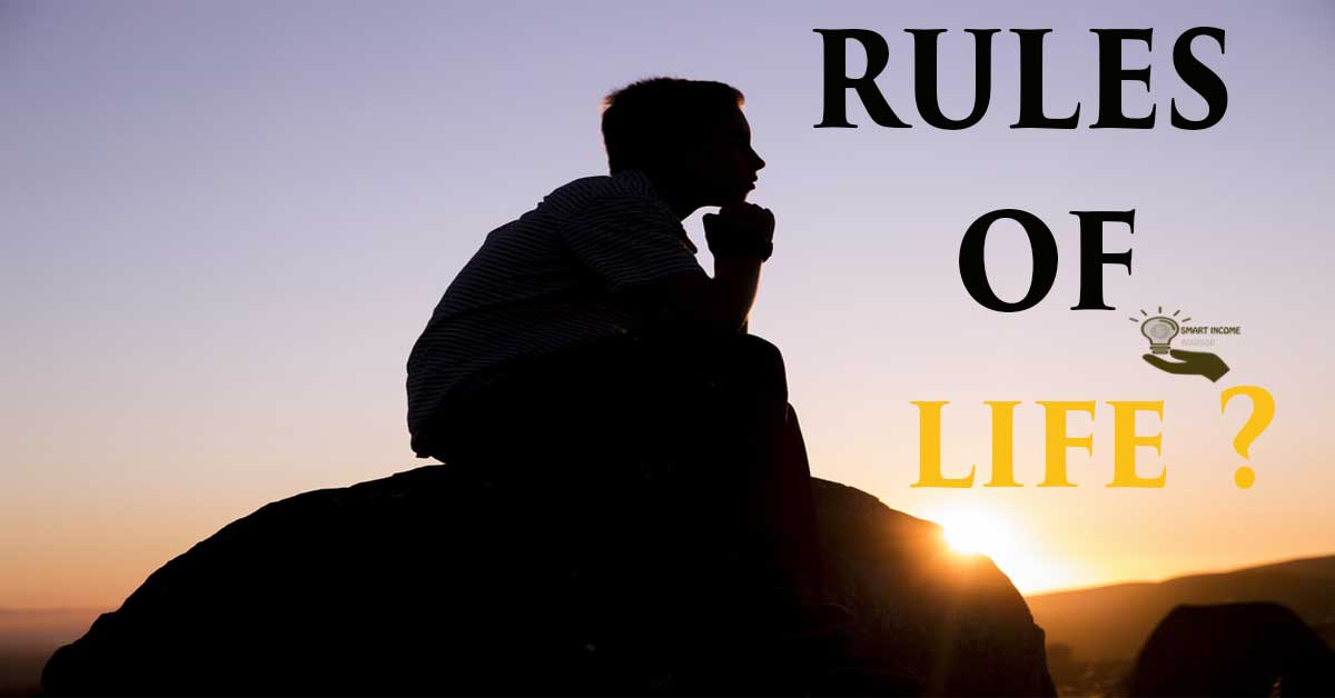 7 rules of life that everyone should know - Smart Income Advisor